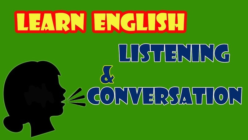 English Listening and Conversation - Practice English Speaking Fluently