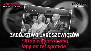 """Zabójstwo Jaroszewiczów. """"Ktoś ciągle trzyma łapę na tej sprawie""""   MORDERSTWO (NIE)DOSKONAŁE #50"""