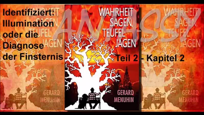 Teil 2 Gerard Menuhin - Wahrheit sagen, Teufel jagen - Identifiziert Illumination oder die Diagnose der Finsternis