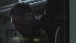 Only Ghosts (The Punisher) [collab w. Лёха MOVIEMAKER]
