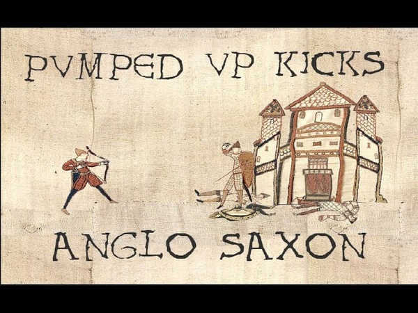 Pumped up kicks 1066 A D Cover in Old English Anglo Saxon Bardcore
