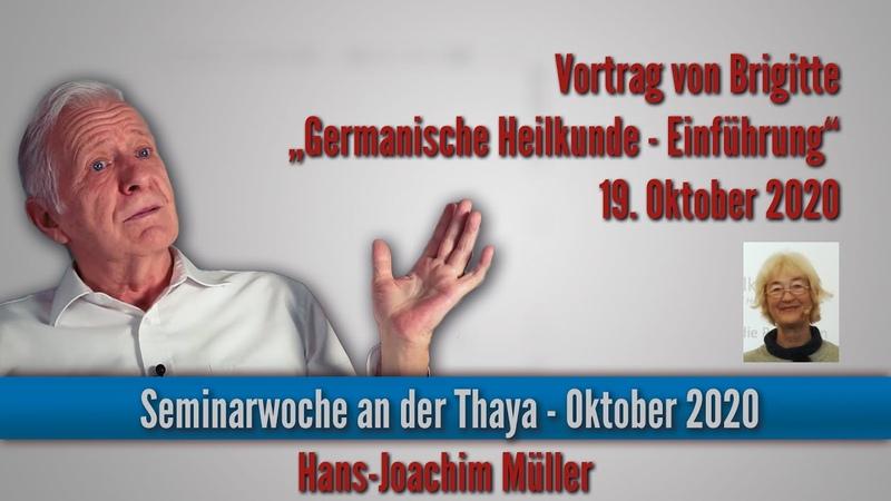 Germanische Heilkunde Einführung Brigitte Seminarwoche an der Thaya