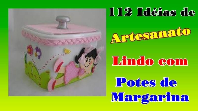112 Idéias de Artesanato Lindo com Potes de Margarina | Criando Maravilhas