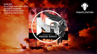 Nelver - Proud Eagle Radio Show #326  GOODBYE SUMMER [Pirate Station Radio] (26-08-2020)
