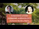 @Šamanské léčení pandemie a souvislosti rozhovor Hynek se šamankou Namu 12 1 21