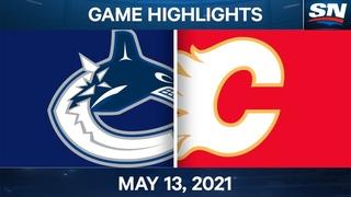 NHL Game Highlights | Canucks vs. Flames - May 13, 2021