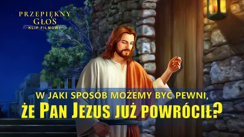 """""""Przepiękny głos"""" Klip filmowy (2) – W jaki sposób możemy być pewni, że Pan Jezus już powrócił?"""
