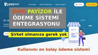 Php İle Payizor Ödeme Sistemi Entegrasyonu - Şirket Olmanıza Gerek Yok