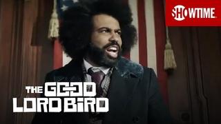 'I Am A Messenger' Teaser | The Good Lord Bird | SHOWTIME