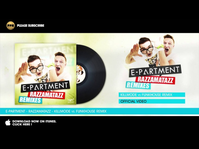 E-Partment - Razzamatazz - Killmode vs FunkHouse Remix