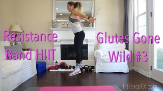 FitForceFX- Glutes Gone Wild No.3: Resistance Band HIIT Workout for Legs & Booty