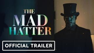 The Mad Hatter - Official Trailer (2021) Armando Gutierrez, Samuel Caleb Walker, Michael Berryman