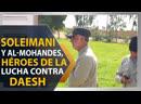 Soleimani y Al Mohandes héroes de la lucha contra Daesh