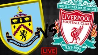 Бернли - Ливерпуль прямая трансляция   Burnley - Liverpool LIVE