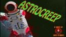 Astrocreep ► ПАРАЗИТ ЗАХВАТИЛ КОРАБЛЬ