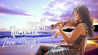 Most Beautiful Violin Love Songs Ever - Romantic Love Songs Collection - Falling In Love Playlist