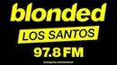 Blonded Los Santos 97.8 FM (Hosted by Frank Ocean) [GTA V]
