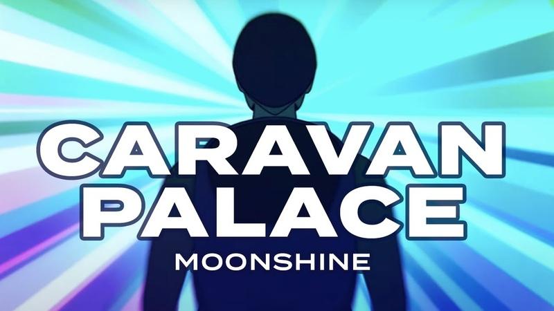 Caravan Palace Moonshine