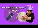 Taehyun Magic Tricks Compilation Part 2