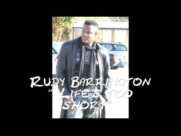 Life's too short ORIGINAL song by Rudy Barrington Rudy B