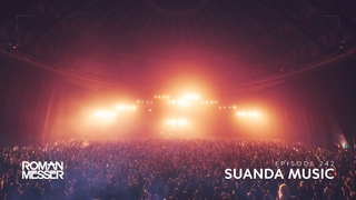 Roman Messer - Suanda Music 242 [#SUANDA]