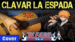 CLAVAR LA ESPADA - BLEACH meets flamenco gipsy guitarist OST 3 GUITAR COVER