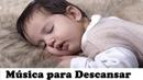 Música para Dormir y Descansar, muy Tranquila y Relajante, Atrae Sentimientos de Paz, Music to Sleep