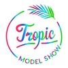 Tropic Model Show | Москва