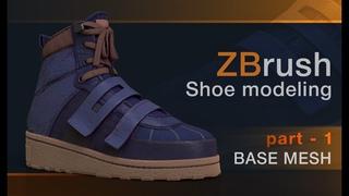 Zbrush - Shoe modeling. part - 1 Base mesh