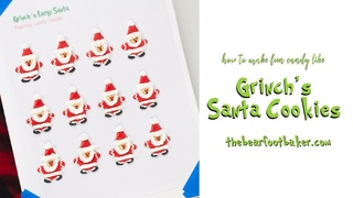 How to Make Fun Candy Like Grinch's Santa Cookies | The Bearfoot Baker