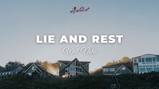 Will Noto - Lie and Rest [relaxing piano ambient]