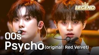 00s - Psycho (original song: Red Velvet)