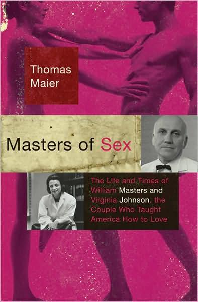 Thomas Maier-Masters of Sex-Basic Books (2009)