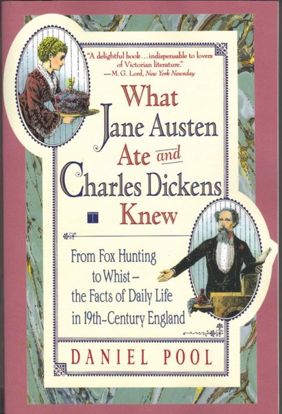 Pool, Daniel - What Jane Austen Ate and Charles Dickens Knew (Simon&Schuster; 1993)