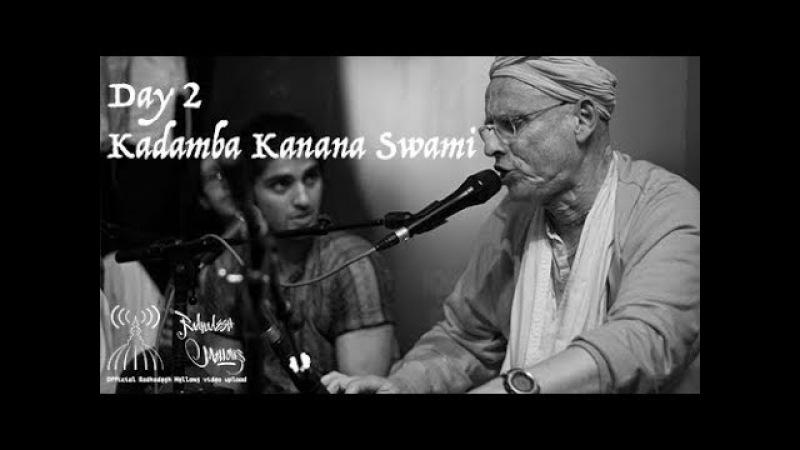 Radhadesh Mellows 2018 - Day 2, Kadamba Kanana Swami