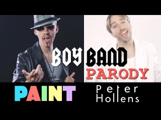 Boy Band Parody - PAINT & Peter Hollens