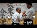Daito-ryu Aiki-jujutsu Documentary - Kobayashi Kiyohiro Sensei and Takumakai in Tokyo