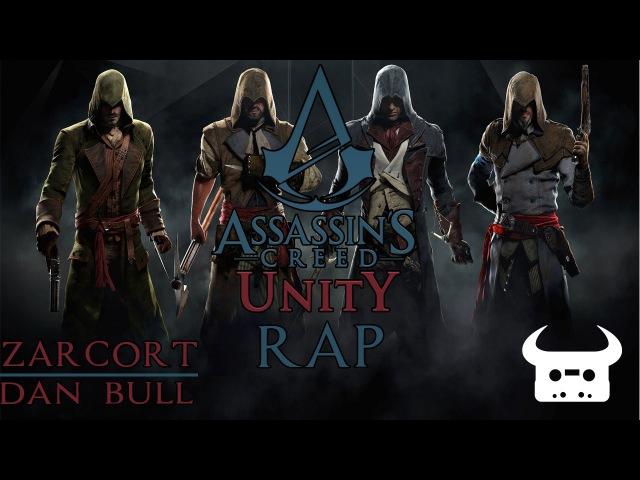 ASSASSINS CREED UNITY RAP ZARCORT Y DAN BULL