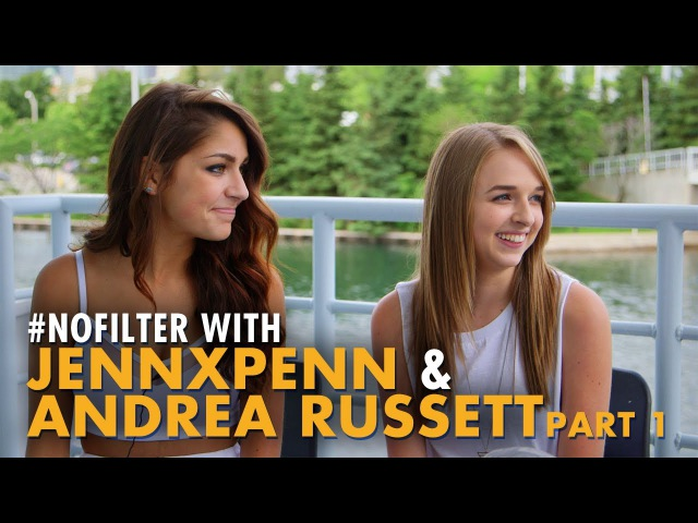 NoFilter with Andrea Russett JennxPenn - Part 1