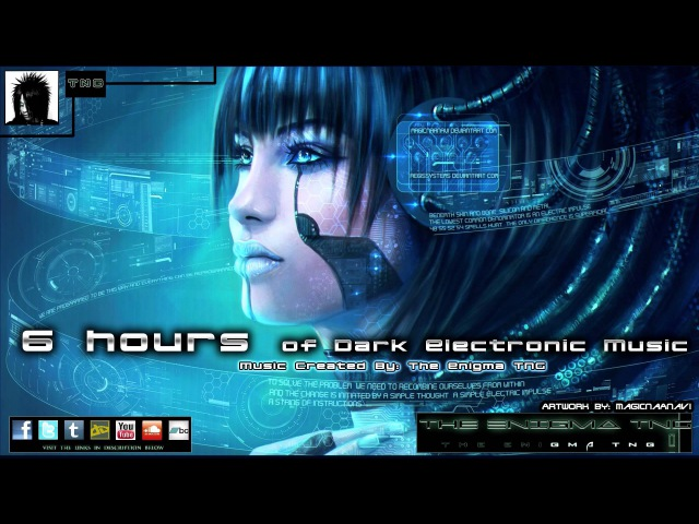 6 Hours of Dark Electronic Music by The Enigma TNG