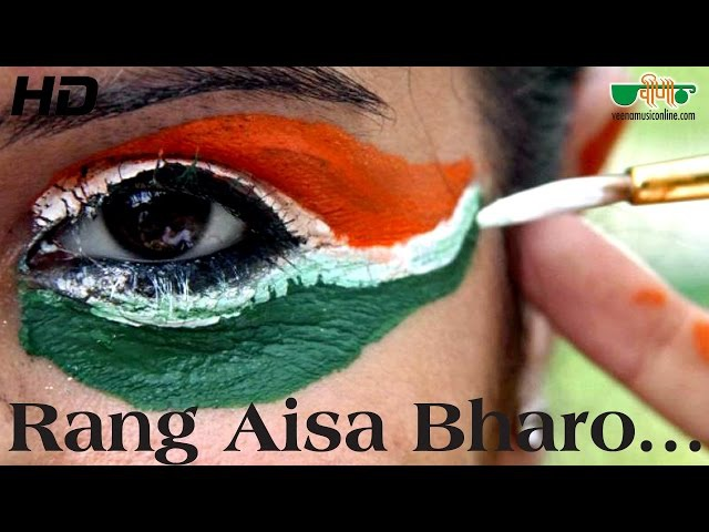 Rang Aisa Bharo HD Republic Day Songs in Hindi Latest Deshbhakti Songs of India 2016