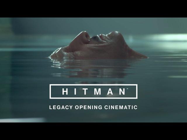 HITMAN 'Legacy' Opening Cinematic