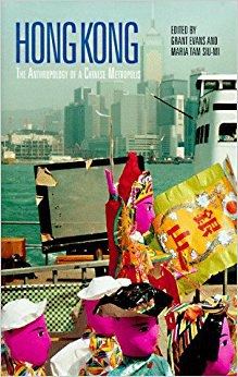 Hong Kong The Anthropology of a Chinese Metropolis