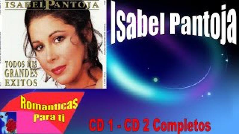 Isabel Pantoja 30 Exitos 2 CDs Completos Coleccion Antaño Mix