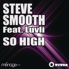 Steve Smooth - So High