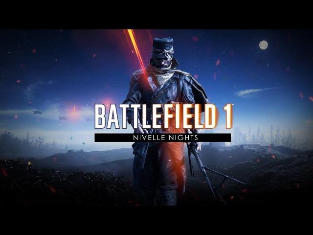 7 Minutes of Battlefield 1 Nivelle Nights DLC 4k 60fps