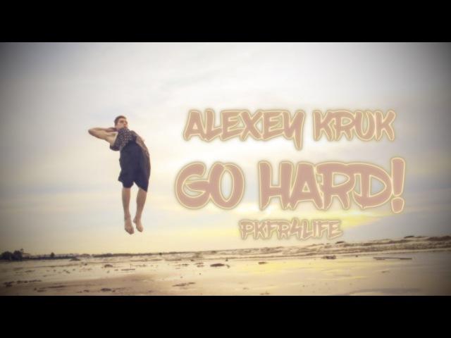 Alexey Kruk Go Hard