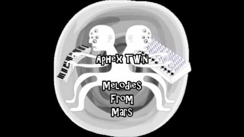 Aphex Twin Melodies From Mars Full Album
