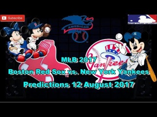 MLB The Show 17 Boston Red Sox vs. New York Yankees Predictions #MLB (12th August 2017)