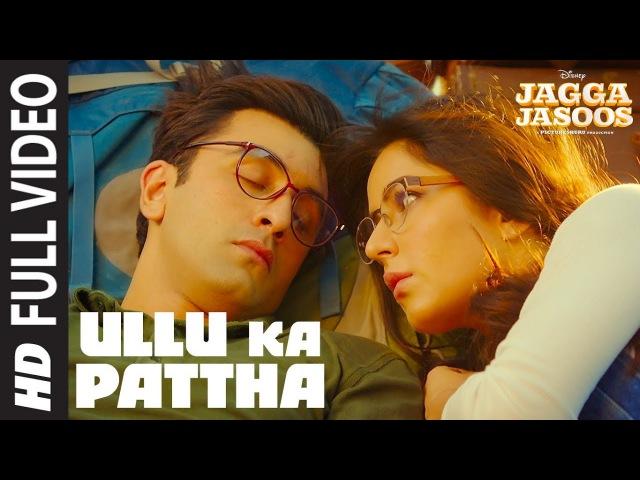 Клип на песню Ullu Ka Pattha из фильма Jagga Jasoos - Ранбир Капур и Катрина Каиф